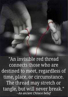 Un hilo rojo invisible conecta a aquellos que están destinados a encontrarse, sin importar la hora , lugar o circunstancia . El hilo se puede estirar o tanle , pero nunca se romperá...