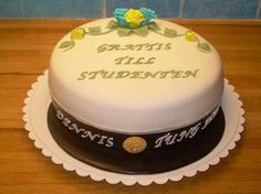 Studenttårtor High School Graduation, Grad Parties, House Party, Birthday Celebration, Tart, Birthdays, Birthday Cake, Desserts, Food