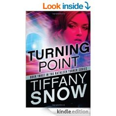 Amazon.com: Turning Point (The Kathleen Turner Series #3) eBook: Tiffany Snow: Kindle Store