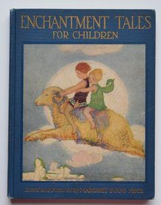 Enchantment tales for children : stories and illustrations by Margaret Evans Price ; with an introduction by Katharine Lee Bates.