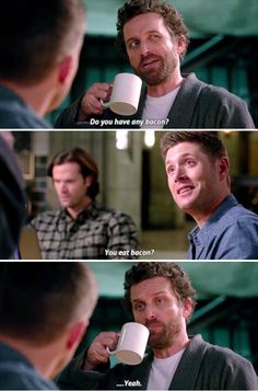 11x21 All In The Family // Chuck: Do you have any bacon? Dean: You eat bacon? Chuck: ..Yeah