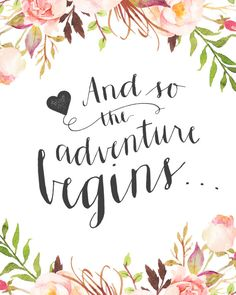 "Printable Wedding Sign - ""And so the adventure begins..."" Romantic floral…"