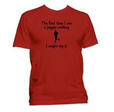 The First Time I See A Jogger Smiling...I Might Try It – Happy Ink T-Shirts