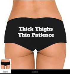 Thick Thighs Thin Patience Boyshorts