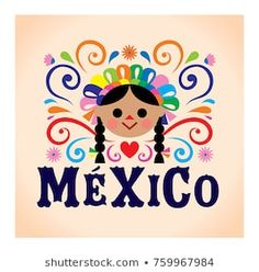 Mexico themed poster featuring a traditional doll Mexican Party, Mexican Style, Mexican Folk Art, Mexican Heritage, Mexican Outfit, Art Chicano, Mexican Flowers, Creation Deco, Mexican Designs
