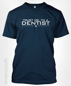Trust me, I'm a dentist - gift for dental hygienist medical major doctor graduation student career teeth DDS DMD tshirt t-shirt tee shirt on Etsy, $14.95