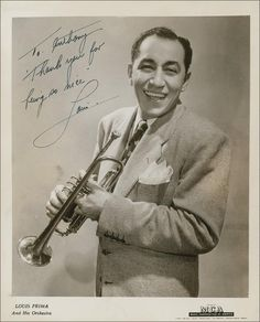 Louis Prima. it must be something about the name Louis, but like Louis Armstrong & Louis Jordan, it is impossible not to smile as you listen to Louis Prima
