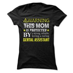 Awesome Tee This Mom Is Protected By a Dental Assistant T shirts #tee #tshirt #Job #ZodiacTshirt #Profession #Career #assistant