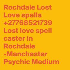 Rochdale Lost Love spells Lost love spell caster in Rochdale -Manchester Psychic Medium