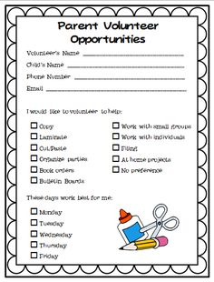 "Parent Volunteer form to print add an open sign up to current volunteer schedule for things that don't involve students such as bulletin boards etc....""am available during this time"""