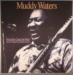 Muddy Waters - Hoochie Coochie Man: Live At The Rising Sun Celebrity Jazz Club (reissue) (Justin Time) #vinyl #records #vinylrecords #dj #music #Blues
