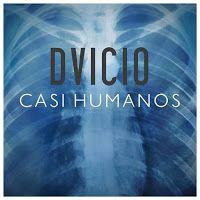 """RADIO   CORAZÓN  MUSICAL  TV: DVICIO LANZA """"CASI HUMANOS"""", PRIMER ADELANTO DE SU..."""