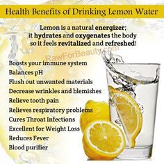 Benefits of Lemon Water.....I LOVE a big ol' glass of water w/lemon!! It's great to see that there are health benefits connected with this 0 CALORIE, sugary drink alternative!!