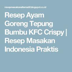 Resep Ayam Goreng Tepung Bumbu KFC Crispy | Resep Masakan Indonesia Praktis