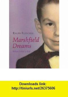 Marshfield Dreams Ralph Fletcher ,   ,  , ASIN: B001EET1J2 , tutorials , pdf , ebook , torrent , downloads , rapidshare , filesonic , hotfile , megaupload , fileserve
