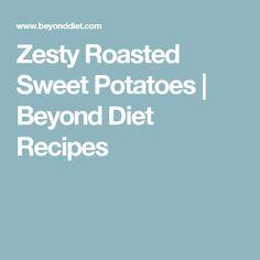 Zesty Roasted Sweet Potatoes | Beyond Diet Recipes
