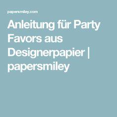 Anleitung für Party Favors aus Designerpapier | papersmiley