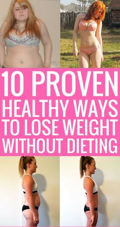 10 proven healthy ways to lose weight without dieting.