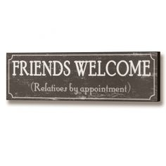 Friends Welcome Wooden Wall Plaque --- Quick Info: Price £8.95 A quirky wooden wall plaque with a funny motto, makes this a perfect gift for a friend�s kitchen. --- Available from Roman at Home. Images Copyright www.romanathome.com
