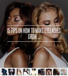 15 Tips on How to Make #Eyelashes Grow ... → #Makeup #Green