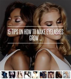 15 Tips on How to Make #Eyelashes Grow ... → #Makeup #Green