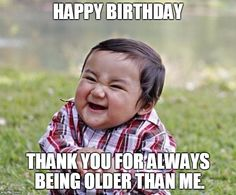 Funny Happy Birthday Meme - Birthday Wishes, Images