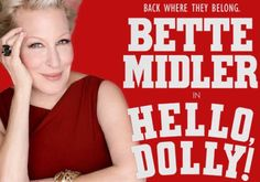 Bette Midler in Hello Dolly! Can't wait.