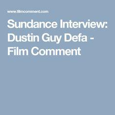 Sundance Interview: Dustin Guy Defa - Film Comment