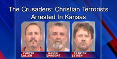 Crusaders: Domestic terrorists in Kansas charged with plotting attack on Muslims....Trump is getting all the creeps to come out.