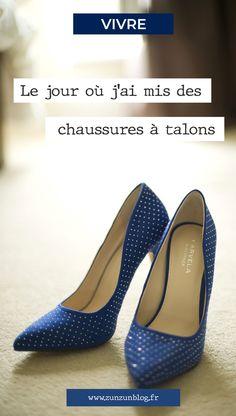 Le jour où j'ai mis des chaussures à talons ⋆ ZunZún Blog