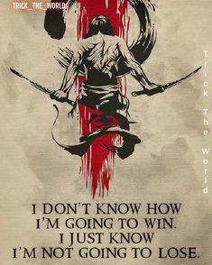 samurai Poster - i'm going to win - Silly Caucasian Girl - Quotes Samurai Tattoo, Samurai Quotes, Martial Arts Quotes, Arte Ninja, Samurai Artwork, Trash Polka, Warrior Tattoos, Bild Tattoos, Japanese Tattoo Art