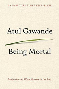 Being Mortal by Atul Gawande - A Summary - InstaRead.: Being Mortal by Atul Gawande - A Summary - InstaRead… Good Books, Books To Read, My Books, Reading Lists, Book Lists, Romance, Be A Nice Human, Inspirational Books, Inevitable