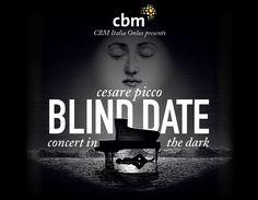 A Bologna questa sera Cesare Picco: Blind Date  Concerto al buio