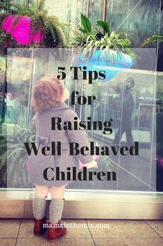 Tips for parents who want to raise well-behaved children. You can get your kids to listen and comply with these tips. #parenting, #parenthood, #kids, #toddler, #goodkids.