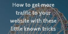 Who doesn't want more traffic? What if you can get more traffic to your website with certain tricks that are little known? Here you go!