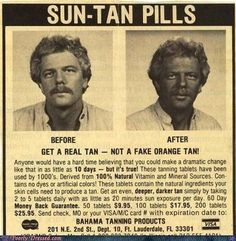 Sun-Tan Pills ~ I don't know whether to laugh or call a doctor for the poor guy because that doesn't look healthy. Vintage Humor, Funny Vintage Ads, Funny Ads, Vintage Posters, Vintage Stuff, Old Advertisements, Retro Advertising, Retro Ads, 1950s Ads