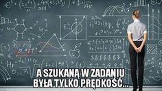Typowe zadanie z fizyki #fizyka #szkoła #school #facetka #nauczycielka #zadanie #prędkość #mem #humor #funny #smile #autorskie #XD http://quotags.net/ipost/1613277928933837593/?code=BZjg7qWFEsZ