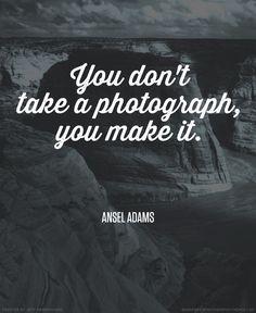 Tú no tomas la fotografía, tú la haces!