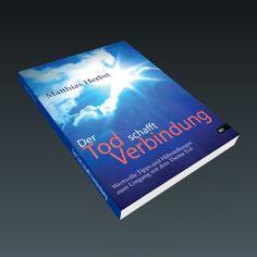 """In seinem Buch """"Der Tod schafft Verbindung"""", gibt Matthias Herbst den Menschen wertvolle Tipps und Hilfestellungen zum Umgang…"""