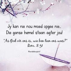 """As God vir ons is, wie kan teen ons wees? Bible Verse Memorization, Prayer Verses, Faith Prayer, Scripture Verses, Scriptures, Motivational Quotes For Kids, Inspirational Quotes About Success, God Is, Word Of God"