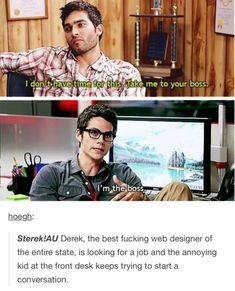 Un sterek AU donde Derek es el mejor diseñador web en el estado y esta buscando un trabajo no encontrar a un niño tratando de empezar una conversación