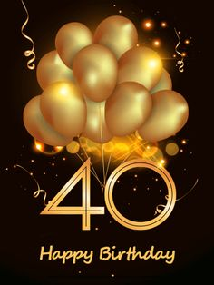 Send Free Golden Balloon Happy Birthday Card to Loved Ones on Birthday & Greeting Cards by Davia. Happy 40th Birthday Messages, Happy Birthday 40 Funny, 18th Birthday Cards, Birthday Wishes And Images, Happy Anniversary Wishes, Happy Birthday Beautiful, 40th Birthday Invitations, Birthday Wishes Funny, 40th Birthday Gifts