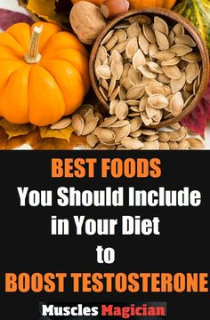 The best foods you should include in your diet in order to boost your testosterone levels.