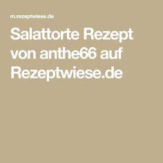 Salattorte Rezept von anthe66 auf Rezeptwiese.de