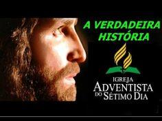 A Verdadeira História da Igreja Adventista do Sétimo Dia