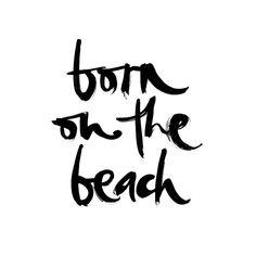 Born on the beach