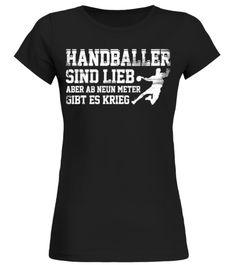 # Handballer sind lieb .  HANDBALLER SIND LIEBABER AB NEUN METERGIBT ES KRIEGBall, Ballsport, Ballsport, Teamsport, Handball, Handballer, Handballerin, Mannschaftssport, neun, Meter