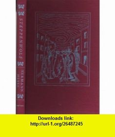 Steppenwolf (Heritage Press - 1991) Hermann Hesse ,   ,  , ASIN: B0040M8AHO , tutorials , pdf , ebook , torrent , downloads , rapidshare , filesonic , hotfile , megaupload , fileserve