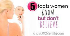 If only we could see ourselves like others see us. Here are 5 facts we KNOW but don't actually believe.