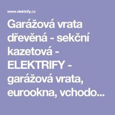 Garážová vrata dřevěná - sekční kazetová - ELEKTRIFY - garážová vrata, eurookna, vchodové dveře - www.elektrify.cz
